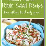 Bacon and Ranch. Need I really say more? This Bacon Ranch Potato Salad is delicious, easy, simple, and soon to be one of your favorite potato salads. It is the perfect side dish for a cookout, potluck, or family meal. Eat with caution. One bite leads to many more.