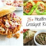 Here are over 25 amazingly delicious healthy crockpot recipes. Includes some Low Carb, Paleo, and Gluten Free Recipes.