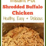 This is a delicious and easy Instant Pot Shredded Buffalo Chicken Recipe. The shredded buffalo chicken is tender, juicy, and flavorful.