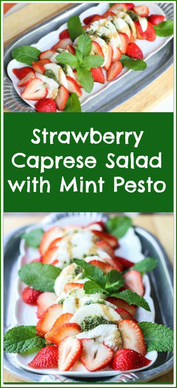 This beautiful Strawberry Caprese Salad with Mint Pesto is delicious and easy to make. It is the perfect dish for entertaining during the Strawberry Season.