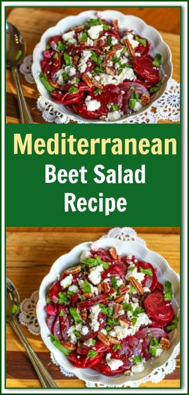 Do you like beets? Then you will love the combinations of this #Mediterranean #BeetSalad. The beets are marinated in balsamic vinegar; then tossed with olive oil, parsley, roasted pecans, goat cheese, salt, and pepper. The result is PERFECTION!