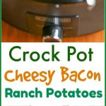 Bacon. Cheese. Potatoes. Need I say more? ThisEasy #CrockPot Cheesy Bacon #RanchPotatoes recipe only requires a few ingredients and makes a delicious side dish that your entire family will love. #ad