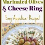 Entertaining doesn't have to be complicated. This easy #marinatedolives and #cheesering appetizer is beautiful and delicious. It is the perfect #appetizer for the holidays, parties, or wine night! Make it for your next special occasion!