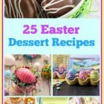 Here are 25 Delicious Easter Desserts to make this Easter extra special! Included are Easter cakes, candy, dips, and cocktails! #Easter #EasterDessert