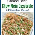 Ground Beef Chow Mein casserole is a popular classic Midwestern hot dish combining ground beef, rice, creamy soup and seasonings that is topped with Chow Mein noodles. It is easy to put together and a perfect comfort food to add to your dinner rotation for the family. #chowmein #groundBeef