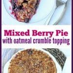 This mixed berry pie is a sweet combination of blueberries, blackberries, and strawberries topped with a buttery, crunchy oatmeal crumble topping. Make this easy dessert any time for a delicious treat!