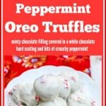 Peppermint Oreo Truffles have a creamy, mint chocolate filling covered in a white chocolate hard coating that is topped with bits of crunchy peppermint.