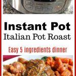 Instant Pot Italian Pot Roast Dinner