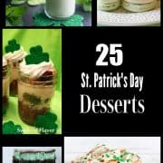 Need a St. Patrick's Day Dessert? I have you covered. Here are 25 incredibly delicious St. Patrick's Day Desserts that will bring you a bit of good luck! #StPatricksDay
